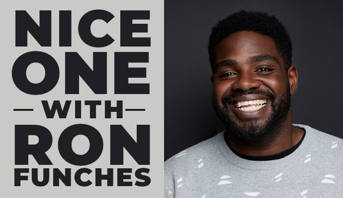 Nice One with Ron Funches